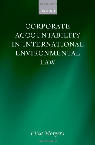 9780199558018: Corporate Accountability in International Environmental Law