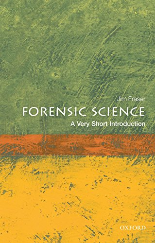Forensic Science: A Very Short Introduction: Fraser, Jim
