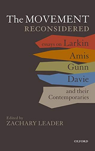 The Movement Reconsidered: Essays on Larkin, Amis, Gunn, Davie and Their Contemporaries: Leader, ...