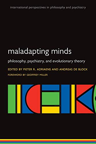 9780199558667: Maladapting Minds: Philosophy, Psychiatry, and Evolutionary Theory (International Perspectives in Philosophy and Psychiatry)