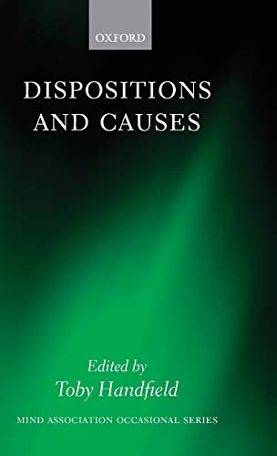 9780199558933: Dispositions and Causes (Mind Association Occasional)