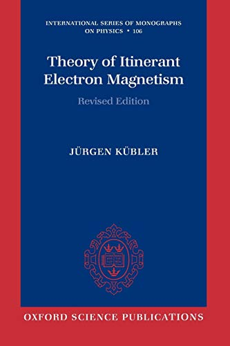9780199559022: Theory of Itinerant Electron Magnetism (International Series of Monographs on Physics)