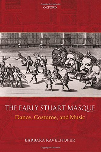 9780199559251: The Early Stuart Masque: Dance, Costume, and Music