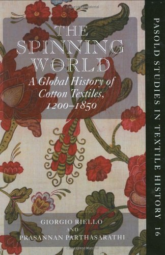 9780199559442: The Spinning World: A Global History of Cotton Textiles, 1200-1850 (Pasold Studies in Textile History)