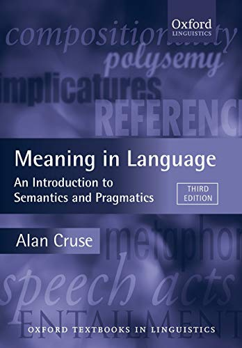 9780199559466: Meaning in Language: An Introduction to Semantics and Pragmatics (Oxford Textbooks in Linguistics)