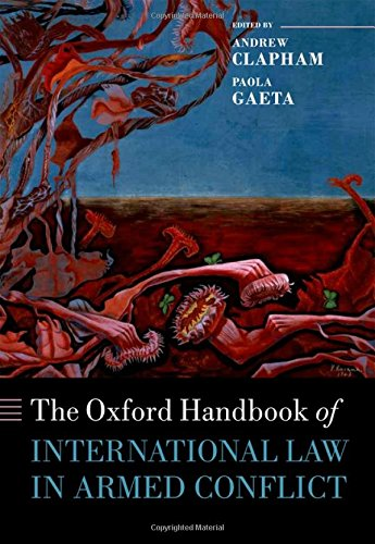 9780199559695: The Oxford Handbook of International Law in Armed Conflict (Oxford Handbooks in Law)