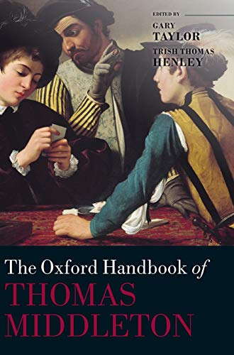 9780199559886: The Oxford Handbook of Thomas Middleton (Oxford Handbooks)