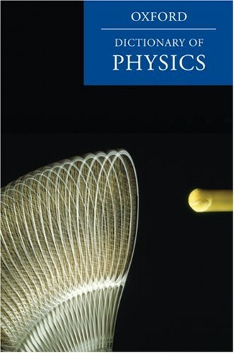 9780199560011: A Dictionary of Physics