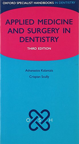 9780199560097: Medicine and Surgery for Dentists (Oxford Specialist Handbooks)