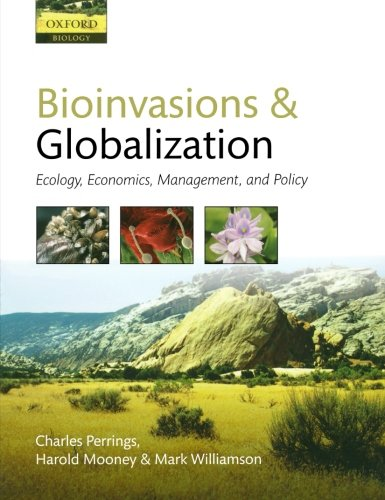Bioinvasions and Globalization: Ecology, Economics, Management, and Policy (Oxford Biology)