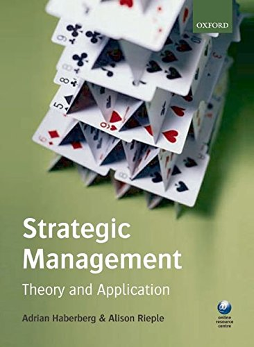 Strategic Management: Theory and Application: Adrian Haberberg,Alison Rieple