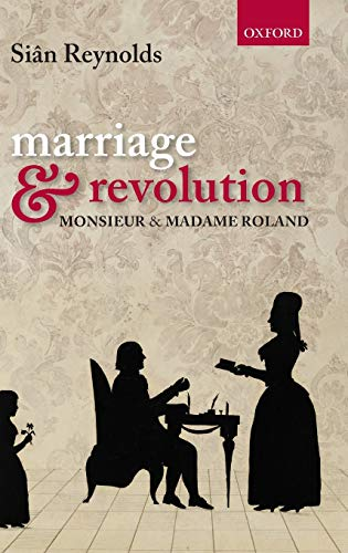 Marriage and Revolution: Monsieur and Madame Roland (0199560420) by Reynolds, Sian