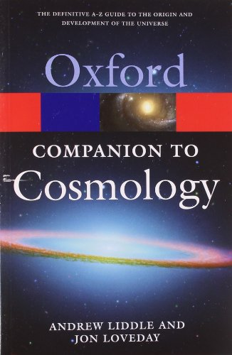 The Oxford Companion to Cosmology: Liddle, Andrew/Loveday, Jon