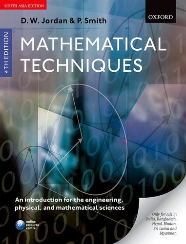 Mathematical Techniques: An introduction For the Engineering: Dominic Jordan,Peter Smith