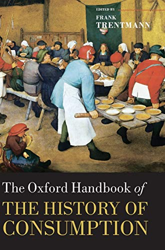 9780199561216: The Oxford Handbook of the History of Consumption