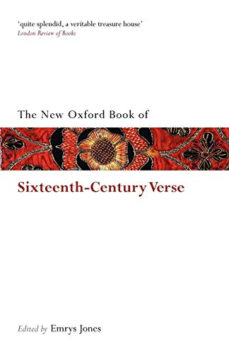 9780199561339: The New Oxford Book of Sixteenth-Century Verse (Oxford Books of Prose & Verse)