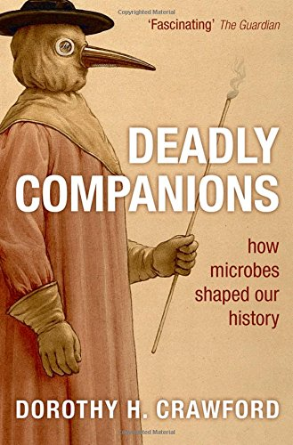 9780199561445: Deadly Companions: How microbes shaped our history