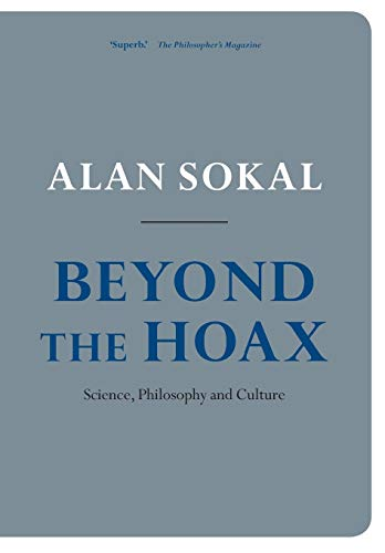 Beyond the Hoax. Science, Philosophy and Culture.: SOKAL, A.,