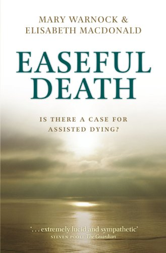 Easeful Death: Is There a Case for: Warnock, Mary