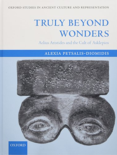 9780199561902: Truly Beyond Wonders: Aelius Aristides and the Cult of Asklepios (Oxford Studies in Ancient Culture & Representation)