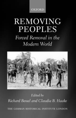 9780199561957: Removing Peoples: Forced Removal in the Modern World (Studies of the German Historical Institute, London)