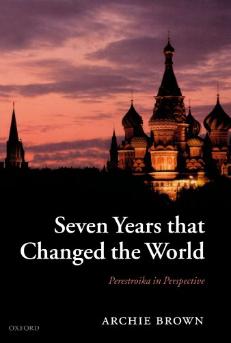 9780199562459: Seven Years that Changed the World: Perestroika in Perspective