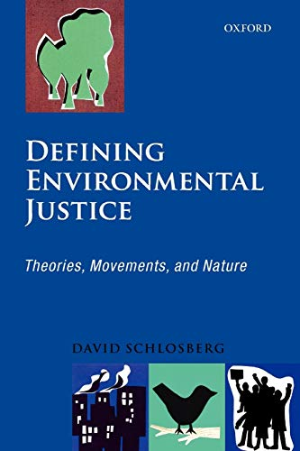 9780199562480: Defining Environmental Justice: Theories, Movements, and Nature