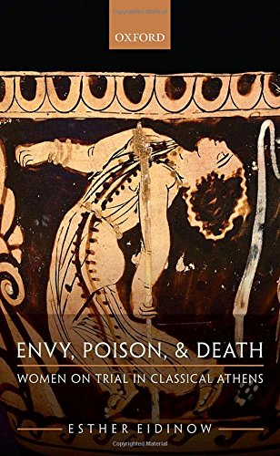 9780199562602: Envy, Poison, & Death: Women on Trial in Classical Athens