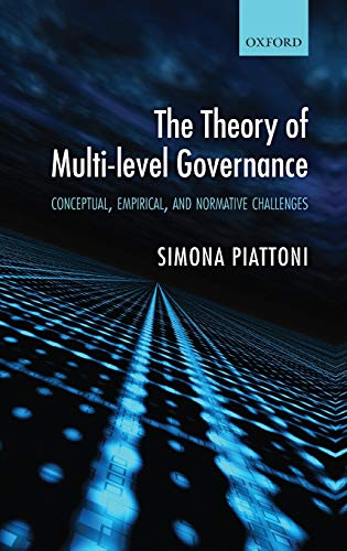 9780199562923: The Theory of Multi-Level Governance: Conceptual, Empirical, and Normative Challenges
