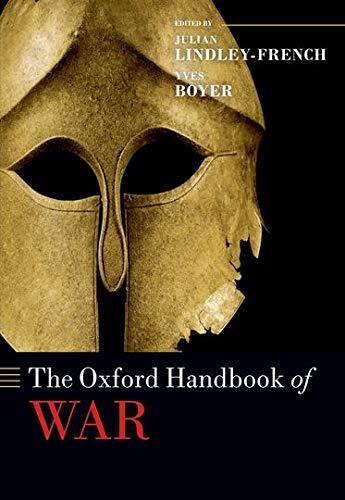 9780199562930: The Oxford Handbook of War (Oxford Handbooks in Politics & International Relations)