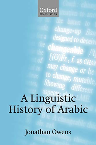 9780199563302: A Linguistic History of Arabic (Oxford Linguistics)
