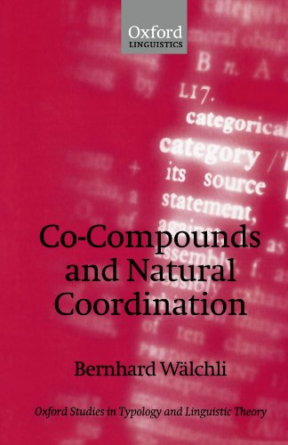 9780199563326: Co-Compounds and Natural Coordination (Oxford Studies in Typology and Linguistic Theory)