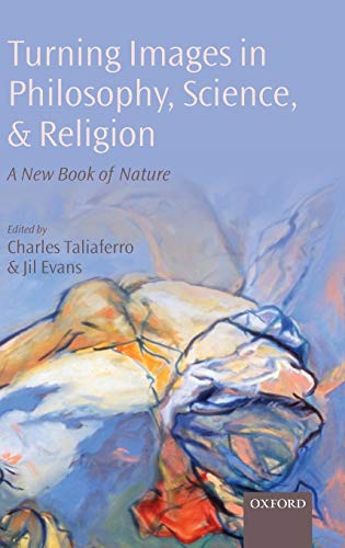 9780199563340: Turning Images in Philosophy, Science, and Religion: A New Book of Nature
