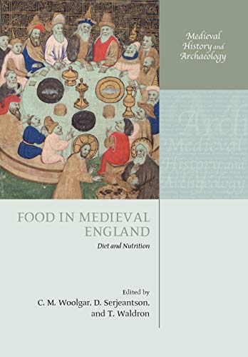 9780199563357: Food in Medieval England: Diet and Nutrition (Medieval History and Archaeology)