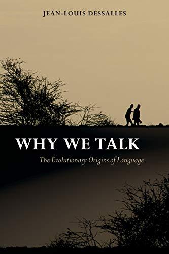 9780199563463: Why We Talk: The Evolutionary Origins of Language (Studies in the Evolution of Language)