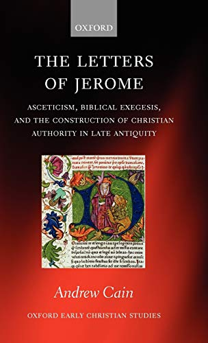 9780199563555: The Letters of Jerome: Asceticism, Biblical Exegesis, and the Construction of Christian Authority in Late Antiquity