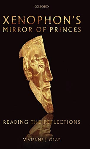9780199563814: Xenophon's Mirror of Princes: Reading the Reflections