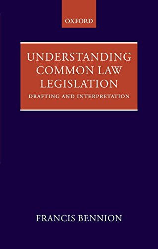 9780199564101: Understanding Common Law Legislation: Drafting and Interpretation