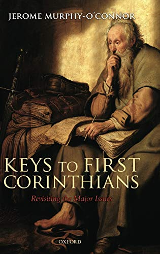 Keys to First Corinthians: Revisiting the Major Issues (0199564159) by Murphy O'Connor, Jerome