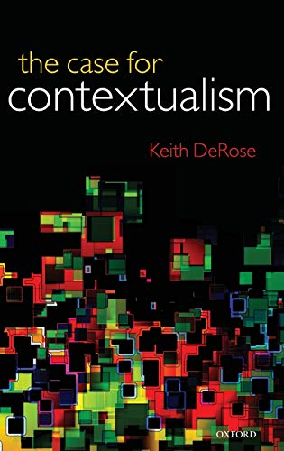 9780199564460: The Case for Contextualism: Knowledge, Skepticism, and Context, Vol. 1