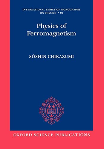 9780199564811: Physics of Ferromagnetism (International Series of Monographs on Physics)