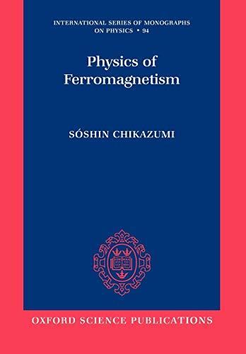 9780199564811: Physics of Ferromagnetism (International Series of Monographs on Physics)
