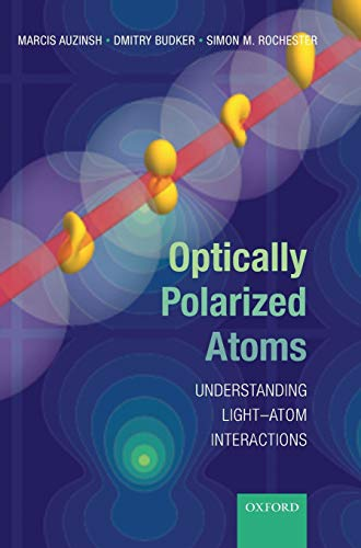 9780199565122: Optically Polarized Atoms: Understanding light-atom interactions