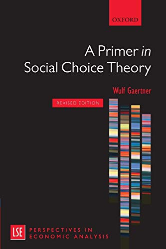 9780199565306: A Primer in Social Choice Theory: Revised Edition (London School of Economics Perspectives in Economic Analysis)