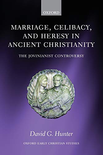 9780199565535: Marriage, Celibacy, and Heresy in Ancient Christianity: The Jovinianist Controversy (Oxford Early Christian Studies)
