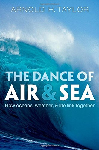 9780199565597: The Dance of Air and Sea: How oceans, weather, and life link together