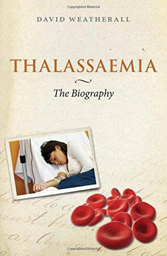 9780199565603: Thalassaemia: The Biography (Biographies of Disease)