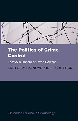9780199565955: Politics of Crime Control: Essays in Honour of David Downes (Clarendon Studies in Criminology)