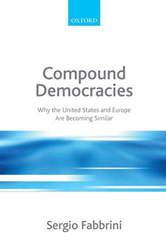 9780199566006: Compound Democracies: Why the United States and Europe Are Becoming Similar