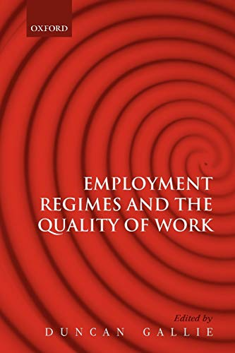 9780199566037: Employment Regimes and the Quality of Work